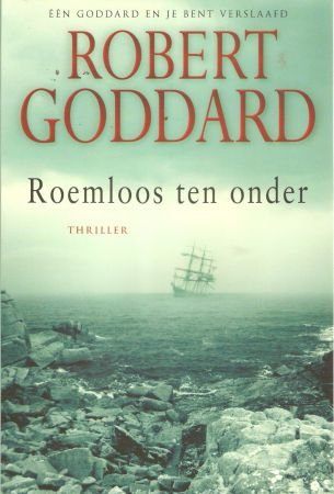 Robert Goddard - Roemloos ten onder (Name to a face)