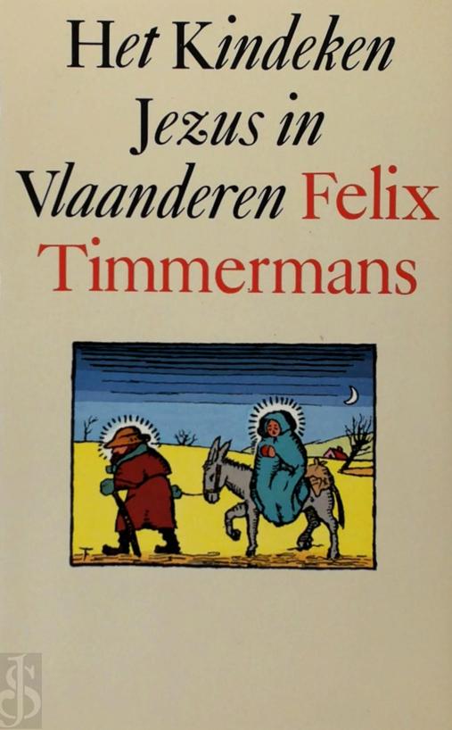 Felix Timmermans - Het Kindeke Jezus in Vlaanderen